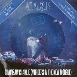 W.A.S.P.: Chainsaw Charlie (Murders In The New Morgue) - Cover