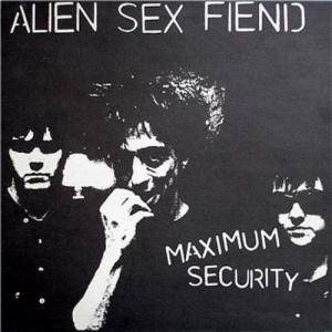 Cover - Alien Sex Fiend: Maximum Security