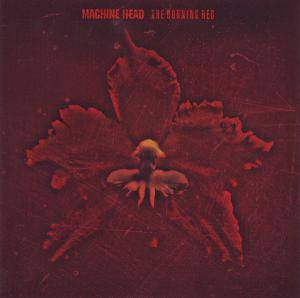 Machine Head: The Burning Red (CD) - Bild 1