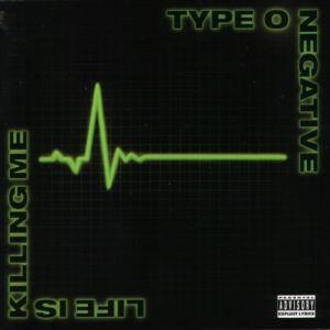 Type O Negative: Life Is Killing Me - Cover