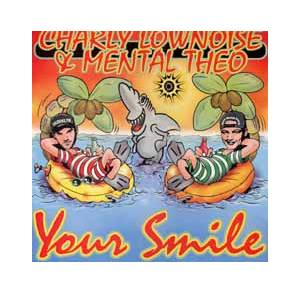 Charly Lownoise & Mental Theo: Your Smile - Cover