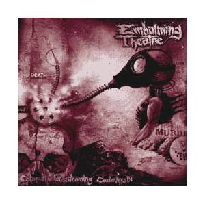 Cover - Embalming Theatre: Catapult For Steaming Cadavers / Ignorance