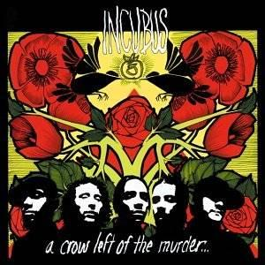 Incubus: Crow Left Of The Murder..., A - Cover