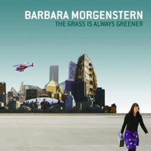 Cover - Barbara Morgenstern: Grass Is Always Greener, The