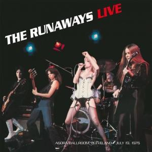 Runaways, The: Live - Agorà Ballroom, Cleveland - July 19, 1976 - Cover