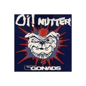 Cover - Gonads, The: Oi! Nutter