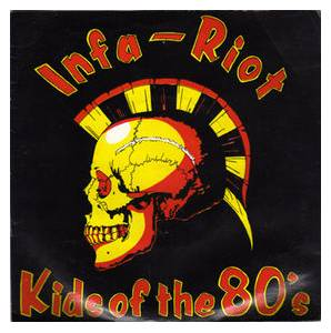 Cover - Infa-Riot: Kids Of The 80's