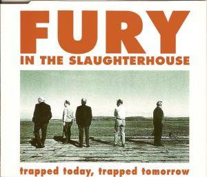 Fury In The Slaughterhouse: Trapped Today, Trapped Tomorrow - Cover