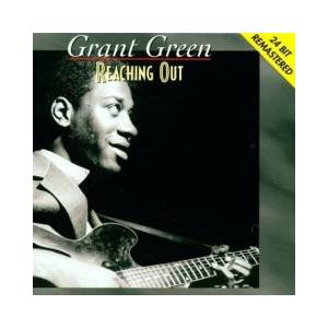 Cover - Grant Green: Reaching Out
