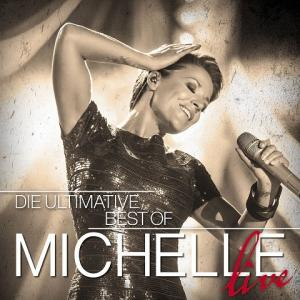 Michelle: Ultimative Best Of - Live, Die - Cover