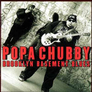Cover - Popa Chubby: Brooklyn Basement Blues