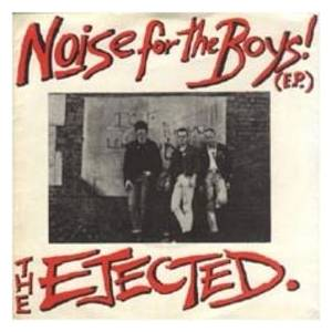 Cover - Ejected, The: Noise For The Boys!