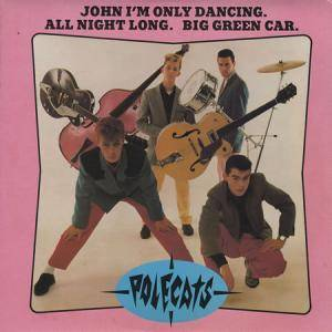 Cover - Polecats, The: John I'm Only Dancing