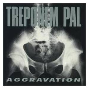 Cover - Treponem Pal: Aggravation