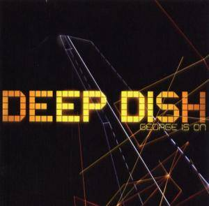 Cover - Deep Dish: George Is On