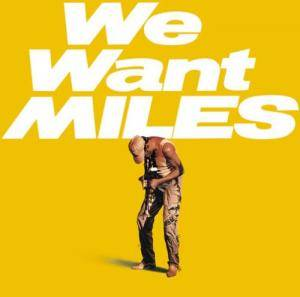 Miles Davis: We Want Miles - Cover