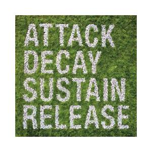 Simian Mobile Disco: Attack Decay Sustain Release - Cover