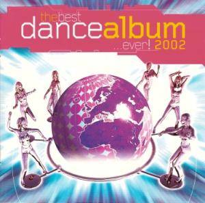 Cover - Riva Feat. Dannii Minogue: Best Dance Album ... Ever! 2002, The