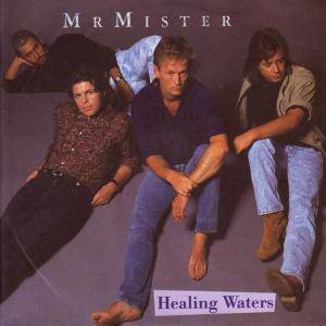 Cover - Mr. Mister: Healing Waters
