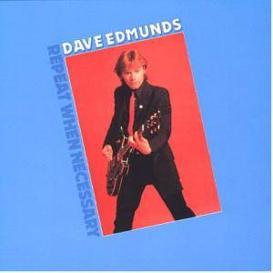 Dave Edmunds: Repeat When Necessary - Cover