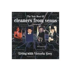 The Cleaners From Venus: Very Best Of... Living With Victoria Grey, The - Cover