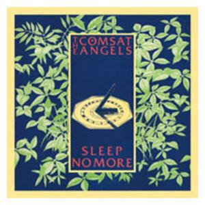 Comsat Angels, The: Sleep No More - Cover