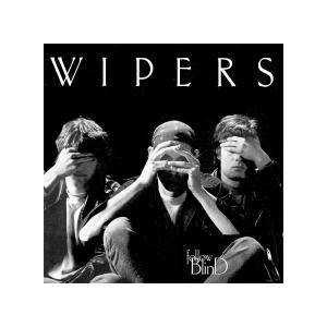 Wipers: Follow Blind - Cover