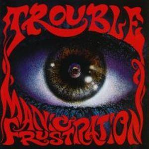 Trouble: Manic Frustration (CD) - Bild 1