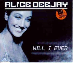 Alice DeeJay: Will I Ever - Cover