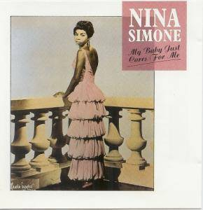 Nina Simone: My Baby Just Cares For Me (Charly Records) - Cover