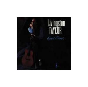 Cover - Livingston Taylor: Good Friends