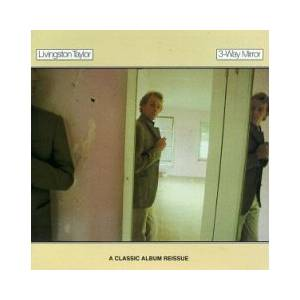 Cover - Livingston Taylor: 3-Way Mirror