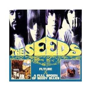 Cover - Seeds, The: Future & A Full Spoon Of Seedy Blues