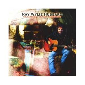 Cover - Ray Wylie Hubbard: Crusades Of The Restless Knights