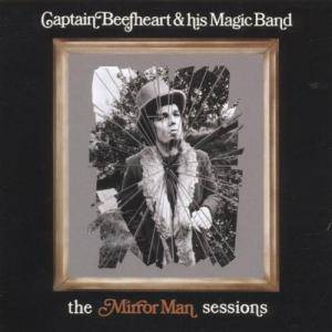 Captain Beefheart And His Magic Band: Mirror Man - Cover