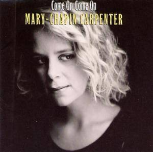 Mary Chapin Carpenter: Come On Come On - Cover