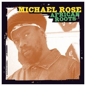 Cover - Michael Rose: African Roots