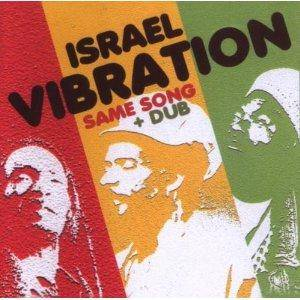Israel Vibration: Same Song   Dub - Cover