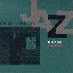 Cover - Helge Schneider: Last Jazz, The