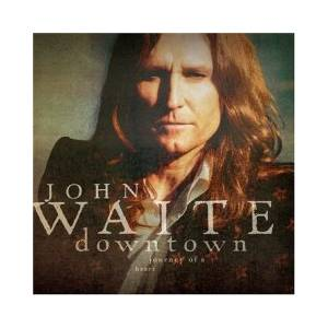 Cover - John Waite: Downtown: Journey Of A Heart