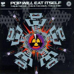 Pop Will Eat Itself: This Is The Day ... This Is The Hour ... This Is This! - Cover