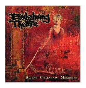 Cover - Embalming Theatre: Sweet Chainsaw Melodies