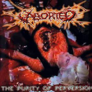 Aborted: Purity Of Perversion, The - Cover