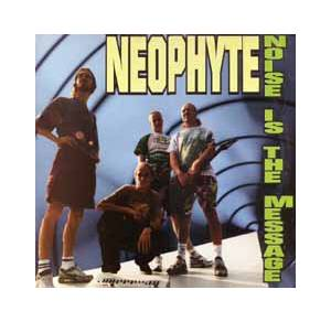 Cover - Neophyte: Noise Is The Message