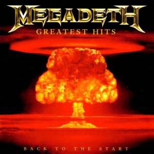 Megadeth: Greatest Hits - Back To The Start - Cover