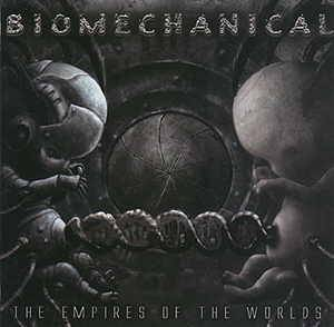 Biomechanical: Empires Of The Worlds, The - Cover
