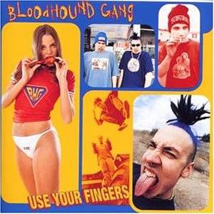 Bloodhound Gang: Use Your Fingers - Cover