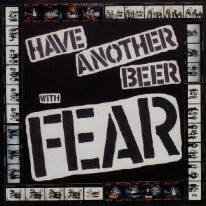 Cover - Fear: Have Another Beer With Fear