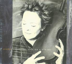 Cover - Laurie Anderson: Life On A String