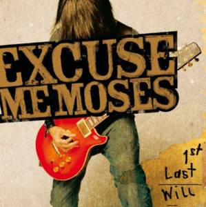 Cover - Excuse Me Moses: 1st Last Will